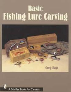 Basic Fishing Lure Carving by: Greg Hays