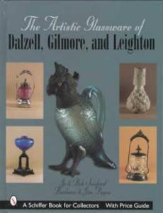 c1890 Art Glass & Early Opalescent Pattern Glass of Dalzell, Gilmore & Leighton by: Bob Sanford