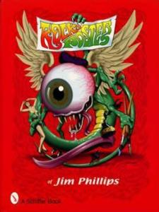 Rock Posters of Jim Phillips by: Jim Phillips