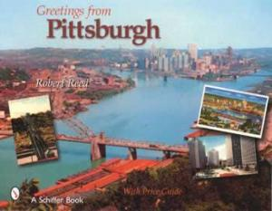 Postcard Greetings from Pittsburgh, Pa. by: Robert Reed