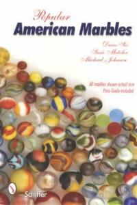 Popular American Marbles by: Dean Six, Susie Metzler, Michael Johnson