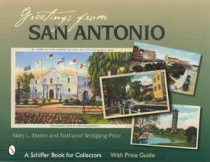 Greetings from San Antonio (Postcards) by: Mary Martin, Nathaniel Wolfgang-Price