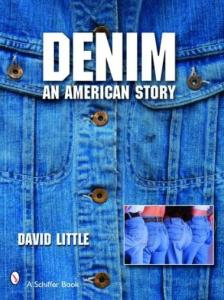 Denim: An American Story by: David Little