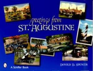 Greetings From St. Augustine (Postcards) by: Donald Spencer