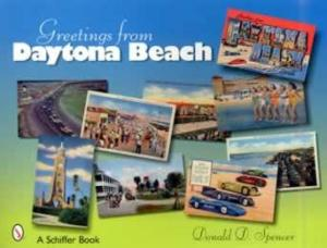 Greetings From Daytona Beach (Postcards) by: Donald Spencer