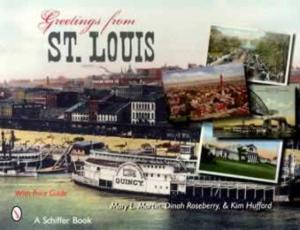 Greetings From St. Louis (Postcards) by: Mary Martin, et al