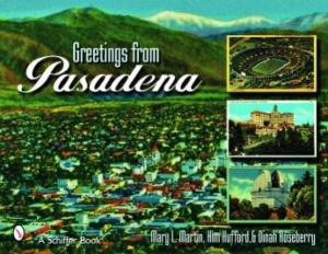 Greetings From Pasadena by: Mary L. Martin, Kim Hufford