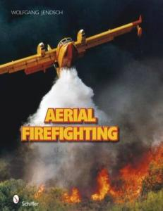 Aerial Firefighting by: Wolfgang Jendsch