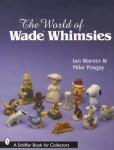 The World of Wade Whimsies by: Ian Warner, Mike Posgay