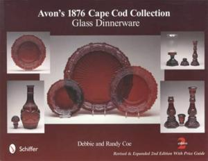 Avon's 1876 Cape Cod Collection Glass Dinnerware, 2nd Ed by: Debbie & Randy Coe