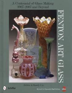 Fenton Art Glass: A Centennial of Glass Making 1907-2007 and Beyond, 2nd Edition by: Debbie Coe, Randy Coe