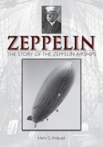 Zeppelin: The Story of the Zeppelin Airships by: Hans G. Knausel
