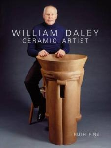 William Daley: Ceramic Artist by: Ruth Fine