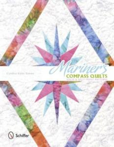 Mariner's Compass Quilts: Solid & Split Point Patterns by: Cynthia Sisler Simms