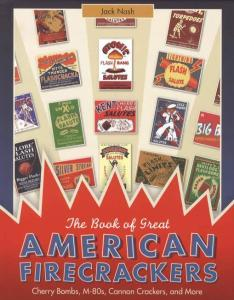 Great American Firecrackers: Cherry Bombs, M-80s, Cannon Crackers, and More