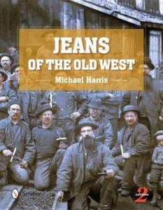 Jeans of the Old West, 2nd Edition by: Michael Harris