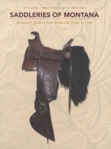 Saddleries of Montana: Montana's Makers from Territorial Times to 1940