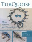 Turquoise: Mines, Minerals, and Wearable Art, 2nd Ed by: Mark P. Block
