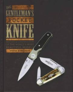 The Gentleman's Pocket Knife: History & Construction of the World's Most Beautiful Models by: Stefan Schmalhaus