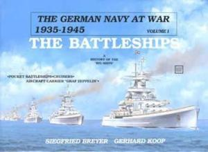 German Navy at War WWII Vol 1: Battleships by: Siegfried Breyer, Gerhard Koop