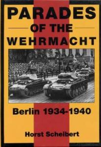 Parades of the Wehrmacht by: Horst Scheibert