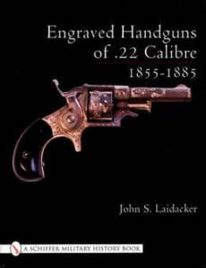 Engraved Handguns by: John S. Laidacker