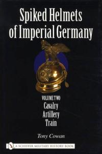Spiked Helmets of Imperial Germany Vol 2