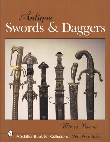 Antique Swords & Daggers (Collectors ID Guide) by: Mircea Veleanu