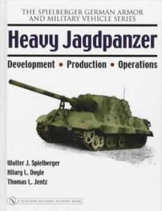 Heavy Jagdpanzer (German WWII Tanks) by: Spielberger, Doyle, Jentz