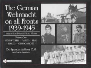 German Wehrmacht on all Fronts WWII by: Coil, Ellmauthaler