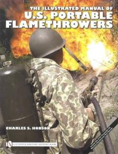 Illustrated Manual of US Portable Flamethrowers