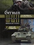 German World War II Reenacting: The Wehrmacht in Living History