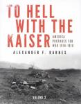Kaiser: Americans Prepare For War 1916-1918, Vol 2