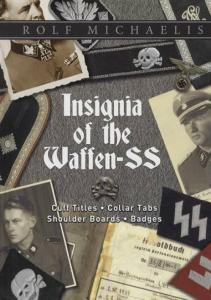 Insignia of the Waffen-SS: Cuff Titles, Collar Tabs, Shoulder Boards, Badges