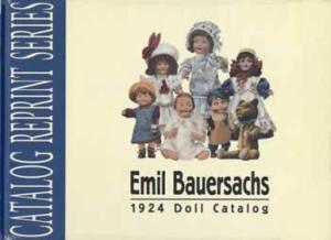 Emil Bauersachs 1924 Doll Catalog Reprint (Antique German Bisque Dolls)