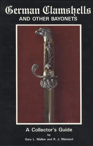 German Clamshells and Other Bayonets by: Walker, Weinand