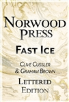 Cussler, Clive & Brown, Graham | Fast Ice | Double-Signed Lettered Ltd Edition