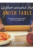 Gather Around The Amish Table Cookbook