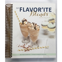 My Flavor'ite Blends Cook book by Rachel Miller
