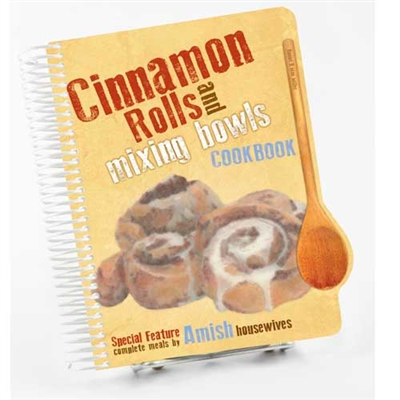 Cinnamon Rolls and Mixing Bowls Cookbook | Amish Country Cookbooks
