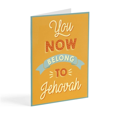 You now belong to Jehovah Baptism card