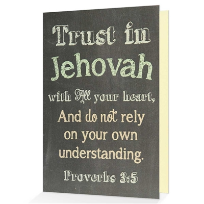 Proverbs 3:5 Greeting & Encouragement Card- 'Trust In Jehovah Card'