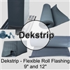 "Dekstrip - Flexible Roll Flashing 9"" and 12"" (5 foot sections or 75' Roll"