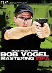 Make Ready with Bob Vogel: Mastering IDPA