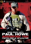 Make Ready with Paul Howe Advanced Tac Pistol/Rifle Operator