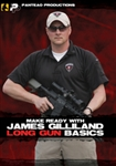 Make Ready with James Gilliland: Long Gun Basics