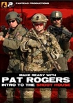 Make Ready with Pat Rogers: Intro to the Shoot House