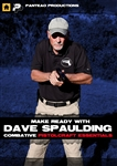 Make Ready with Dave Spaulding Combative Pistolcraft Essentials