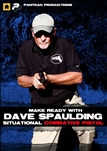 Make Ready with Dave Spaulding: Situational Combative Pistol