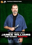 Make Ready with James Williams: The Edged Weapon